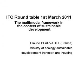 ITC Round table 1 st March 2011 The