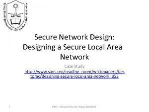 Secure Network Design Designing a Secure Local Area