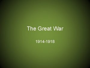 The Great War 1914 1918 Long Term Causes