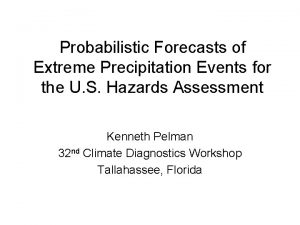 Probabilistic Forecasts of Extreme Precipitation Events for the