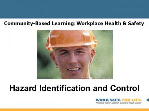 CommunityBased Learning Workplace Health Safety Hazard Identification and