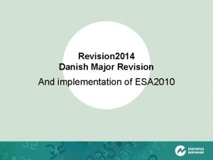 Revision 2014 Danish Major Revision And implementation of