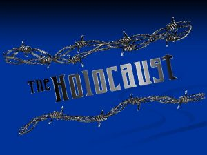 What Was the Holocaust n The Holocaust was