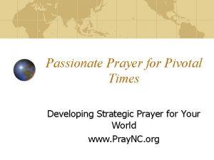 Passionate Prayer for Pivotal Times Developing Strategic Prayer