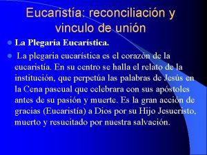 Eucarista reconciliacin y vinculo de unin l La