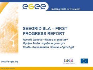 Enabling Grids for Escienc E SEEGRID SLA FIRST
