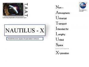 TAAT Technology Applications Assessment Team NAUTILUS X MultiMission