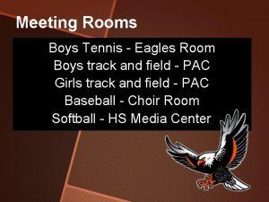 Meeting Rooms Boys Tennis Eagles Room Boys track