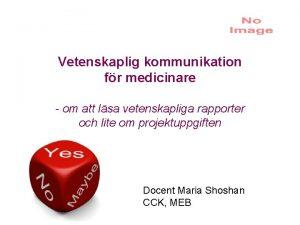 Vetenskaplig kommunikation fr medicinare om att lsa vetenskapliga
