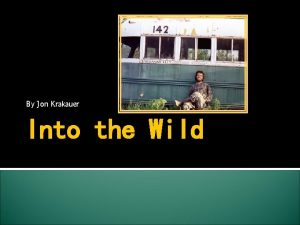 By Jon Krakauer Into the Wild Jon Krakauer