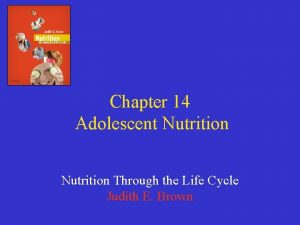 Chapter 14 Adolescent Nutrition Through the Life Cycle