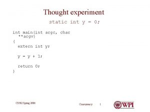 Thought experiment static int y 0 int mainint