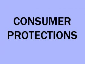 CONSUMER PROTECTIONS 4 BASIC RIGHTS OF CONSUMERS RIGHT