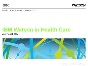 Med Biquitous Annual Conference 2013 IBM Watson in
