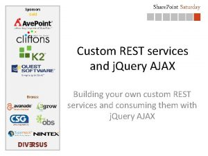 Sponsors Gold Share Point Saturday Custom REST services