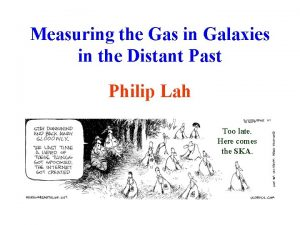 Measuring the Gas in Galaxies in the Distant