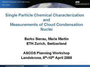 Institute for Atmospheric and Climate Science Berko Sierau