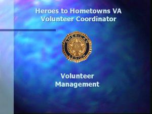 Heroes to Hometowns VA Volunteer Coordinator Volunteer Management