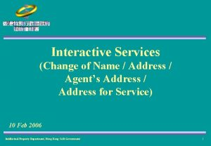 Interactive Services Change of Name Address Agents Address