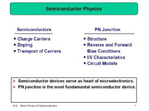 Semiconductor Physics Semiconductor devices serve as heart of
