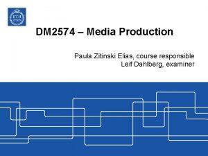 DM 2574 Media Production Paula Zitinski Elias course