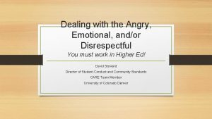Dealing with the Angry Emotional andor Disrespectful You