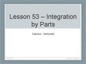 Lesson 53 Integration by Parts Calculus Santowski 1022020