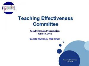 Company LOGO Teaching Effectiveness Committee Faculty Senate Presentation