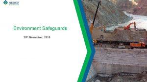 Environment Safeguards 29 th November 2018 Environment Environment