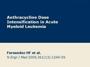Anthracycline Dose Intensification in Acute Myeloid Leukemia Fernandez