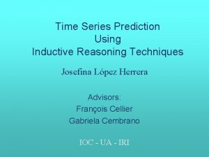 Time Series Prediction Using Inductive Reasoning Techniques Josefina