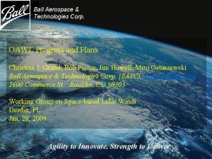 Ball Aerospace Technologies Corp OAWL Progress and Plans