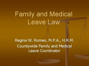Family and Medical Leave Law Regina W Romeo