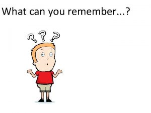 What can you remember Different Materials have Different