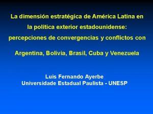 La dimensin estratgica de Amrica Latina en la