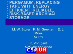 PERGAMUM REPLACING TAPE WITH ENERGY EFFICIENT RELIABLE DISKBASED