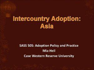 Intercountry Adoption Asia SASS 505 Adoption Policy and
