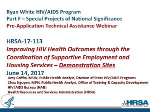Ryan White HIVAIDS Program Part F Special Projects