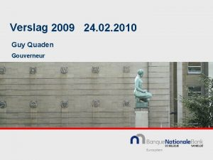 Verslag 2009 24 02 2010 Guy Quaden Gouverneur