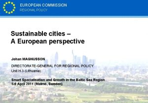 EUROPEAN COMMISSION REGIONAL POLICY Sustainable cities A European
