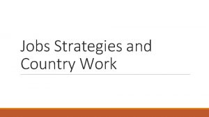 Jobs Strategies and Country Work JOBS DIAGNOSTICS What