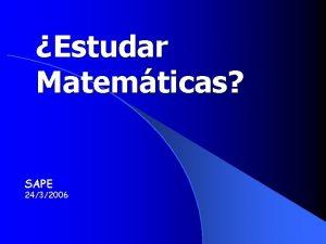 Estudar Matemticas SAPE 2432006 As Matemticas son unha