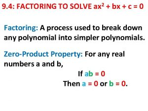 9 4 FACTORING TO SOLVE ax 2 bx