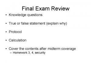 Final Exam Review Knowledge questions True or false