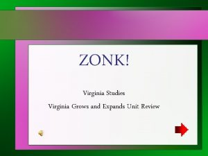ZONK Virginia Studies Virginia Grows and Expands Unit