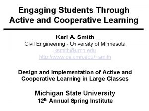 Engaging Students Through Active and Cooperative Learning Karl