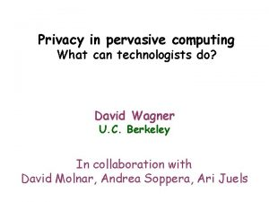 Privacy in pervasive computing What can technologists do