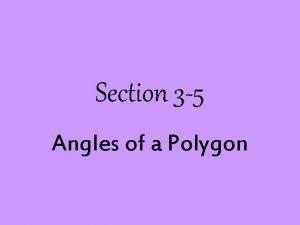 Section 3 5 Angles of a Polygon Polygon