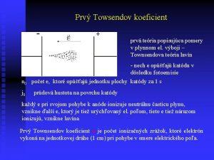 Prv Towsendov koeficient prv teria popisujca pomery v
