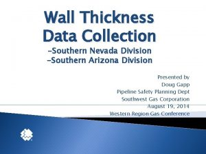 Wall Thickness Data Collection Southern Nevada Division Southern